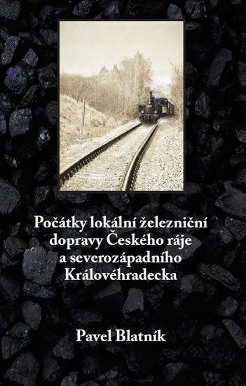 Přednáška ke knize Počátky lokální železniční dopravy Českého ráje a severozápadního Královéhradecka – AKCE ZRUŠENA – NÁHRADNÍ TERMÍN BUDE UPŘESNĚN!!